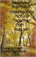 Amazon eBook Investigating Nature Together. Part 1: Autumn